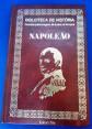LIVRO NAPOLEÃO  EDITORA TRES, -grandes personagens da nossa historia, 1973,capa dura, 250 pags.
