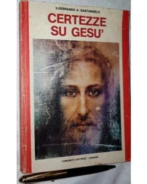 certezze su GESU, livro de Ildebrando A. Santangelo, editado pela Cominitá Editrice-Adriano,1982,Padova , 187 páginas, 1 x 15 x 21 cm.,,bom estado.