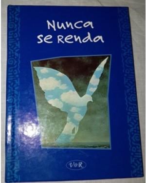 nunca se renda,livreto, edição de Lídia Maria Riba,3ª edição,Vergara & Riba Editoras, maio de 2001, 45 páginas, ilustradas por Renata Biernat, muito bom estado