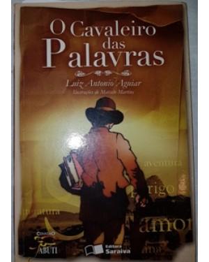 livro o CAVALEIRO DAS PALAVRAS, Luiz Antonio Aguiar, ilustrações de Marcelo Martins, Editora Saraiva