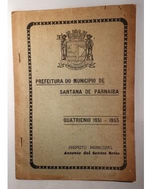Prefeitura município Santana Parnaíba Quatriênio 51 / 55 livreto  raríssimo, original da época- de prestação de contas e planejamento no tempo do então prefeito  Antonio dos Santos Brito.